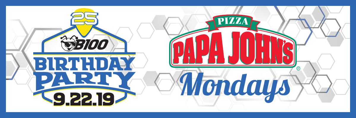 Papa John's Mondays - B100 Birthday Party - B100